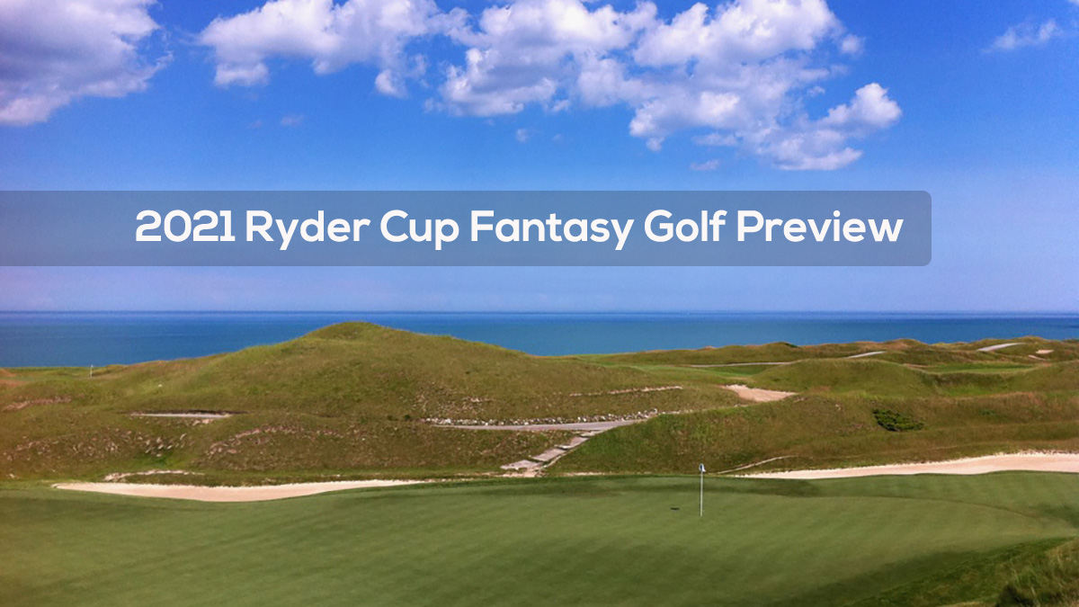 2021 Ryder Cup Fantasy Golf Preview