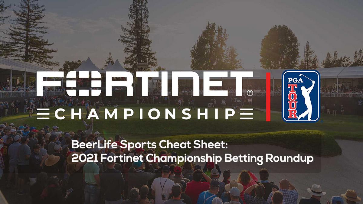 BeerLife Sports Cheat Sheet- 2021 Fortinet Championship Betting Roundup