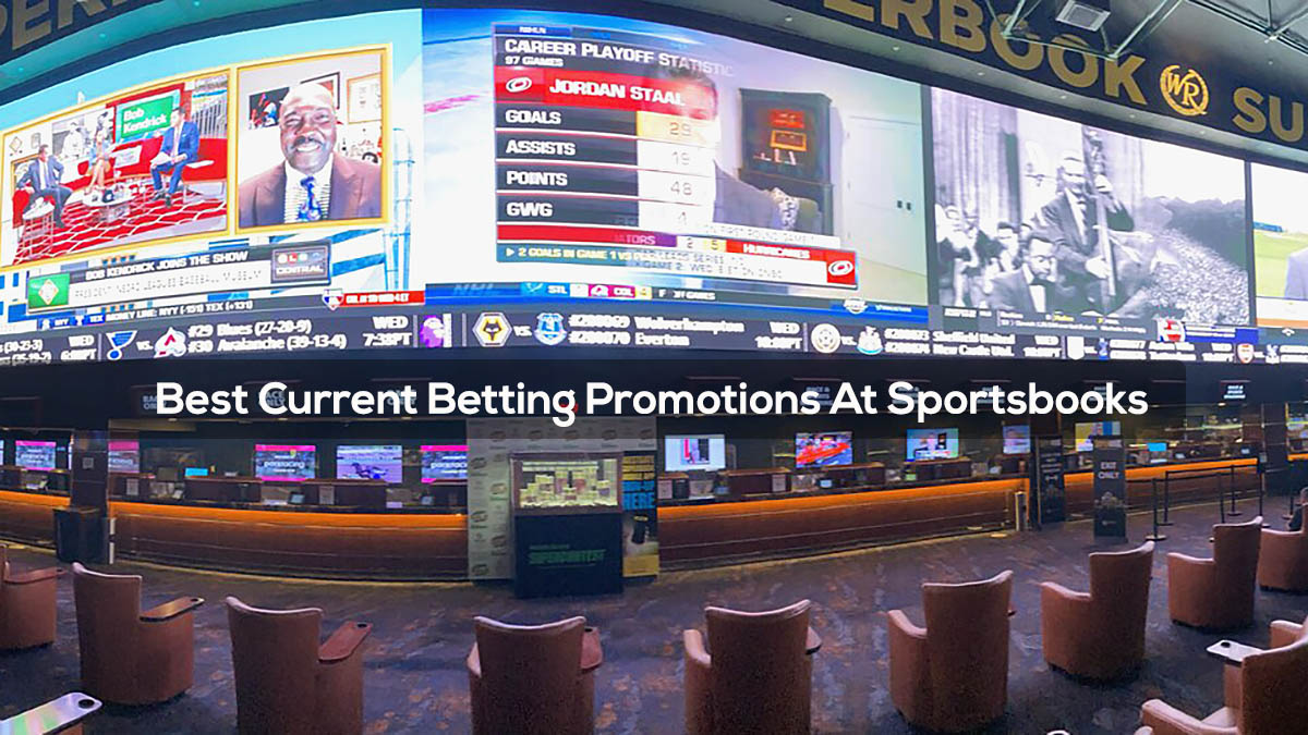 Best Current Betting Promotions At Sportsbooks