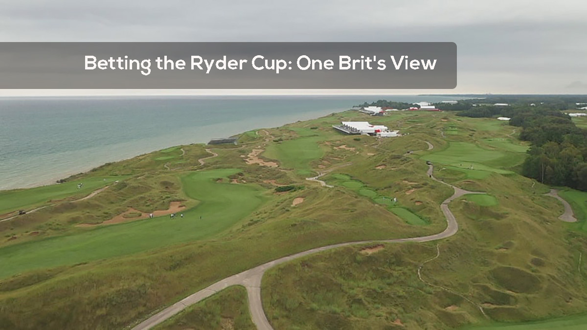 Betting the Ryder Cup- One Brit's View