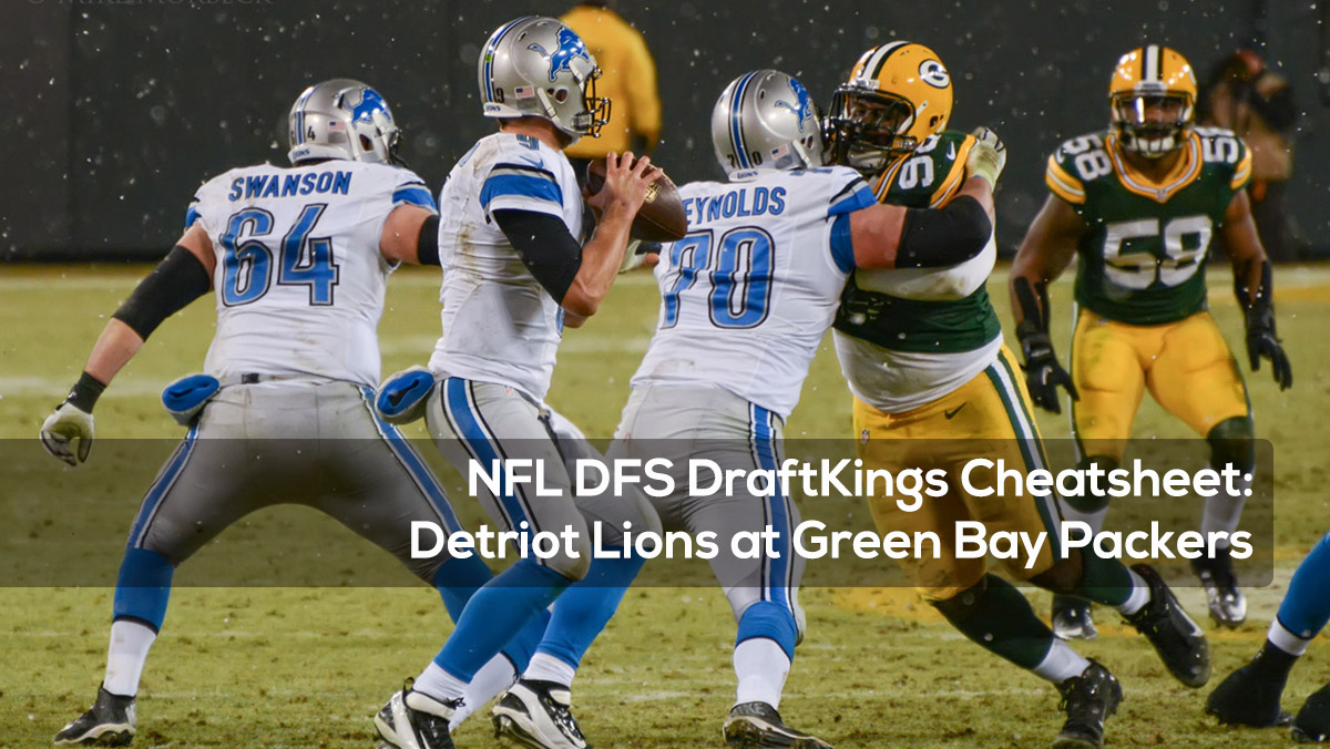 NFL DFS DraftKings Cheatsheet for Detriot Lions at Green Bay Packers