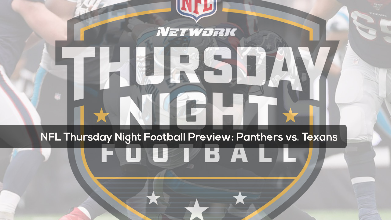 NFL Thursday Night Football Preview- Panthers vs. Texans