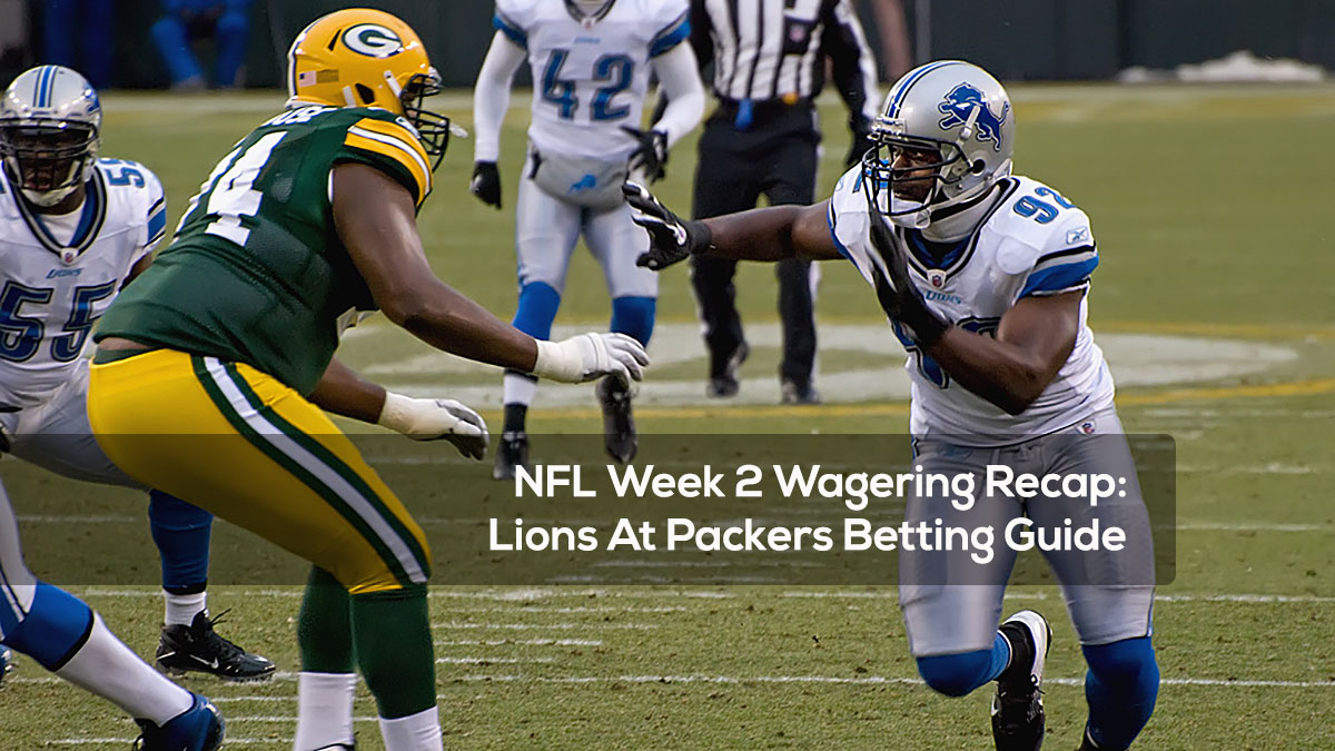NFL Week 2 Wagering Recap-Lions At Packers Betting Guide