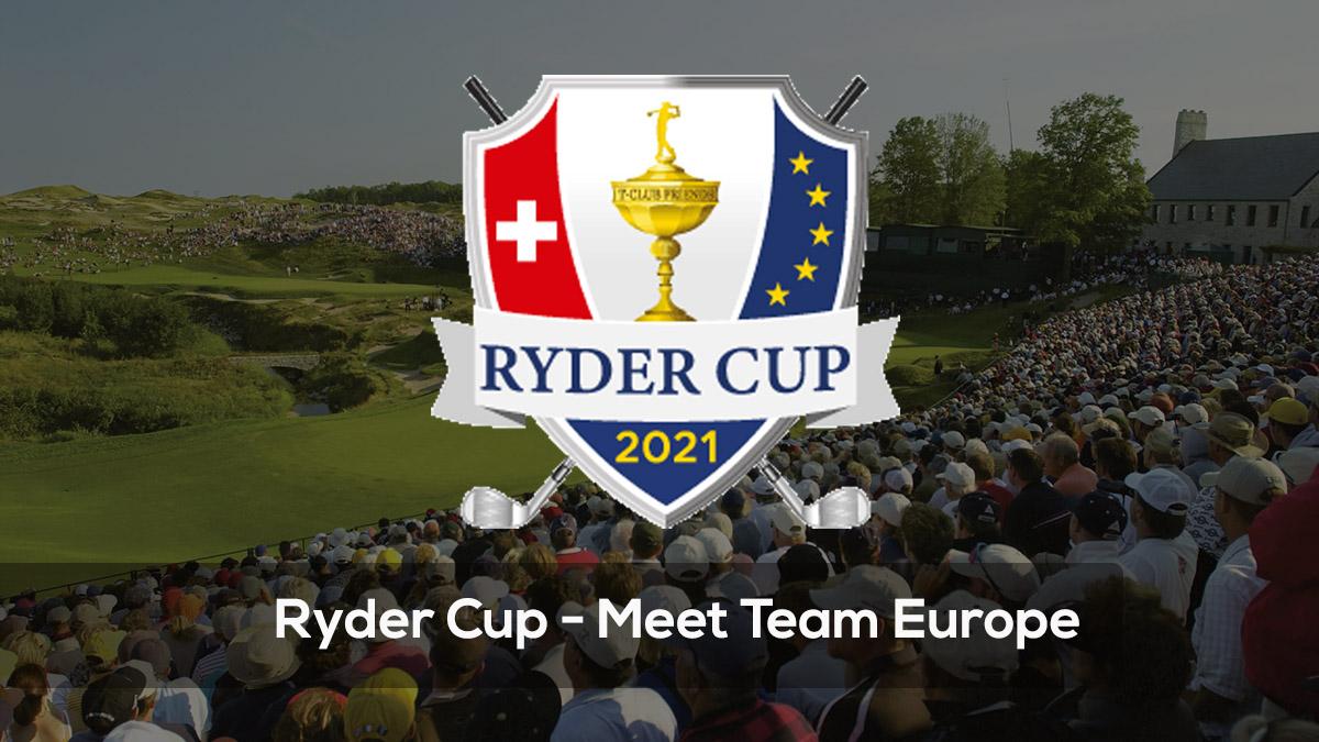 Ryder Cup - Meet Team Europe