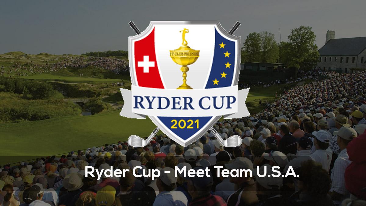 Ryder Cup - Meet Team USA