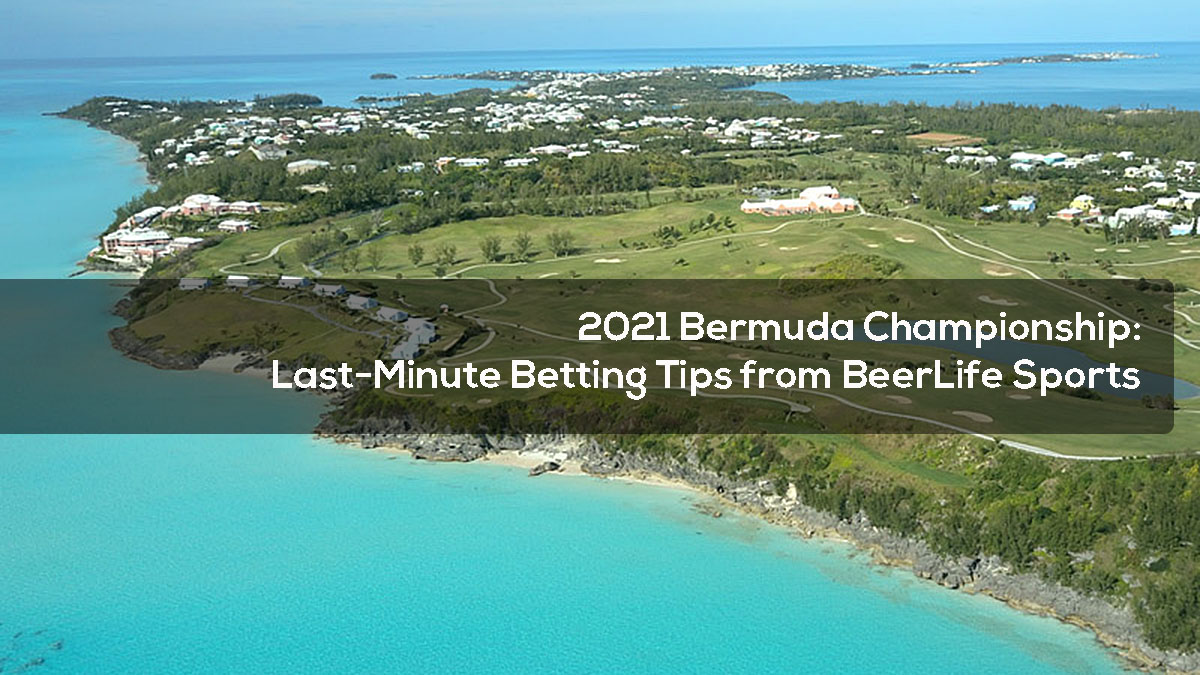2021 Bermuda Championship- Last-Minute Betting Tips from BeerLife Sports