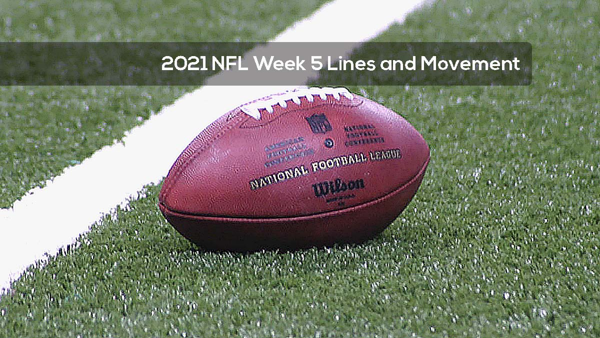 2021 NFL Week 5 Lines and Movement