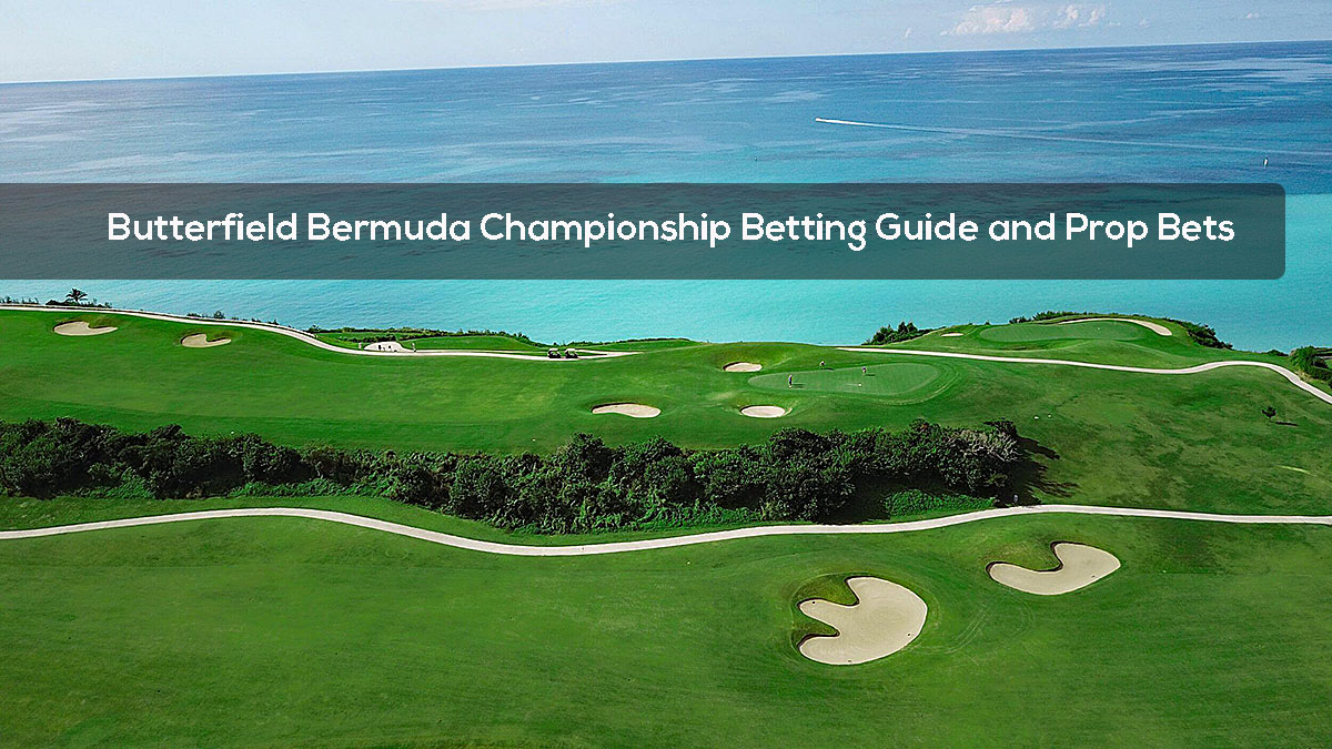 Butterfield Bermuda Championship Betting Guide and Prop Bets