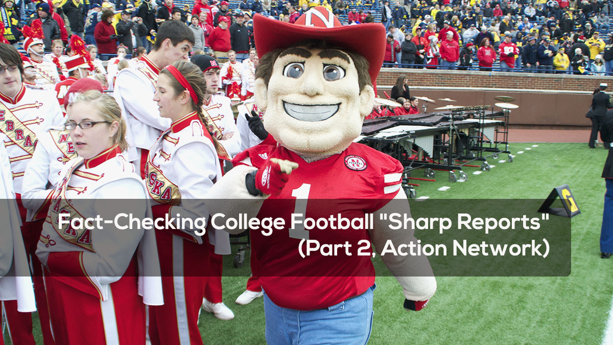"""Fact-Checking College Football """"Sharp Reports"""" (Part 2, Action Network)"""