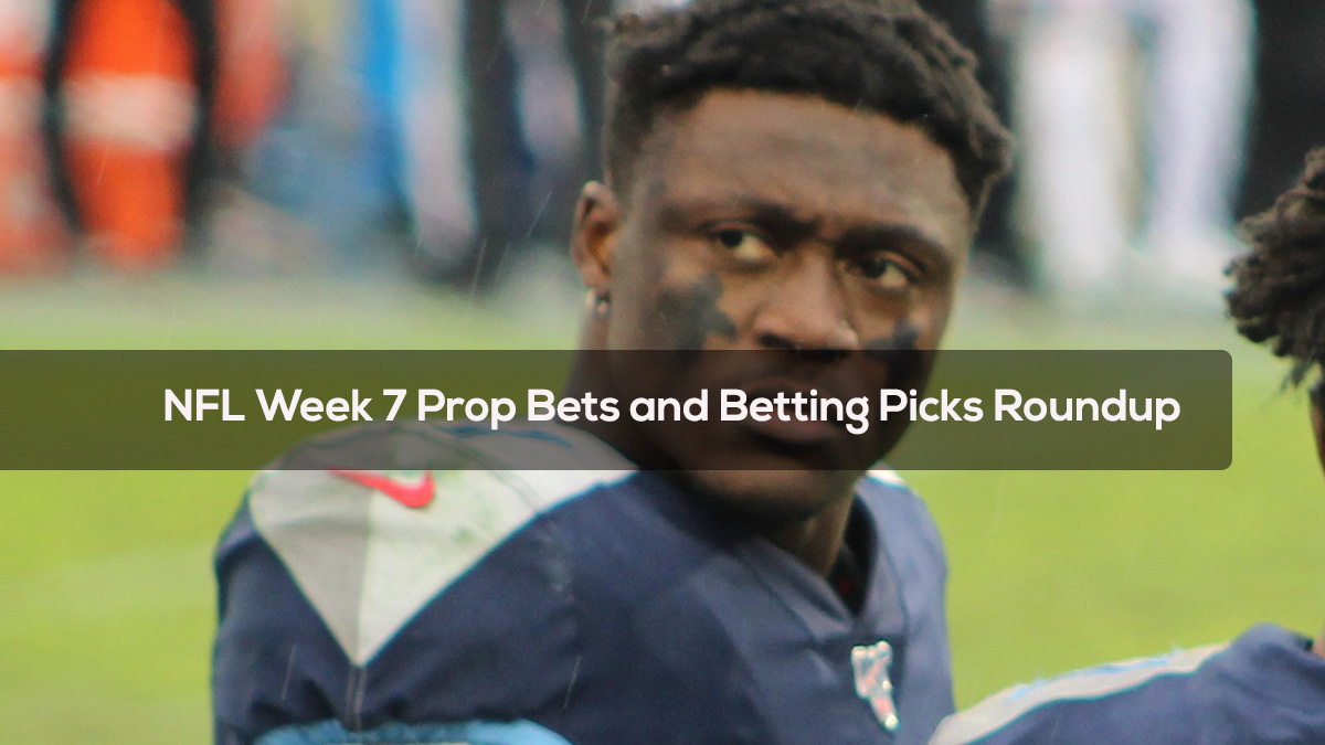 NFL- Week 7 Prop Bets and Betting Picks Roundup