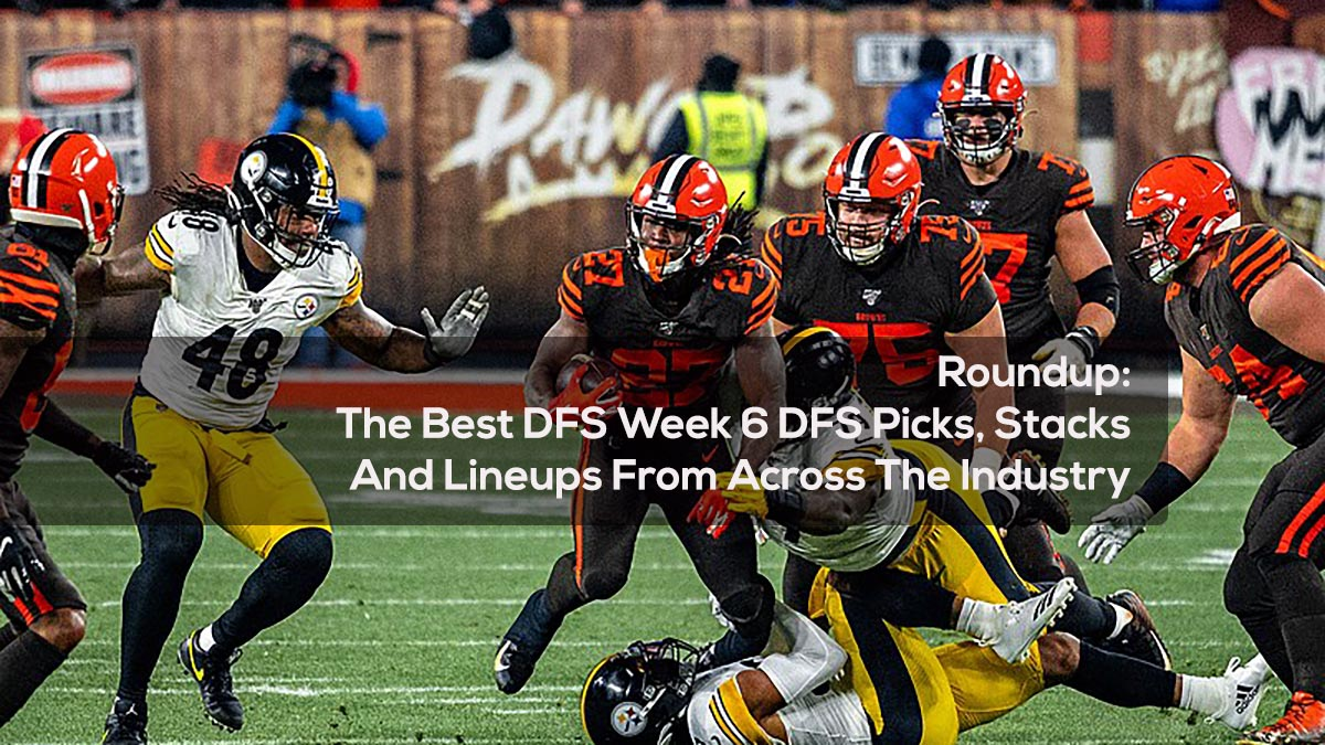 Roundup- The Best DFS Week 6 DFS Picks, Stacks, And Lineups From Across The Industry