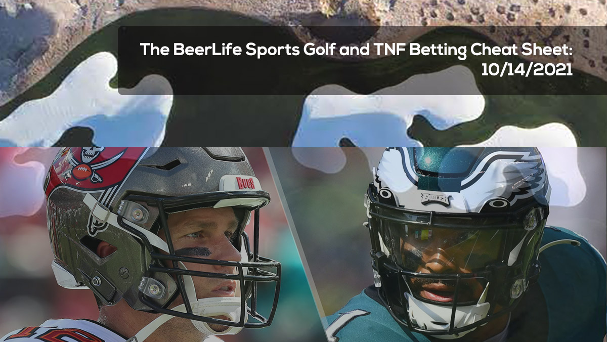 The BeerLife Sports Golf and TNF Betting Cheat Sheet – 10:14:2021