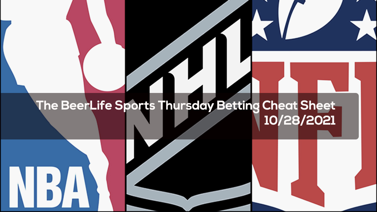 The BeerLife Sports Thursday Betting Cheat Sheet – 10:28:2021
