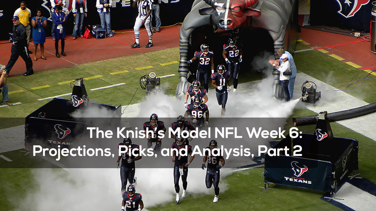 The Knish's Model NFL Week 6- Projections, Picks, and Analysis, Part 2